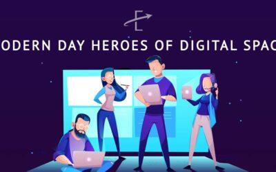 Modern Day Heroes of Digital Space