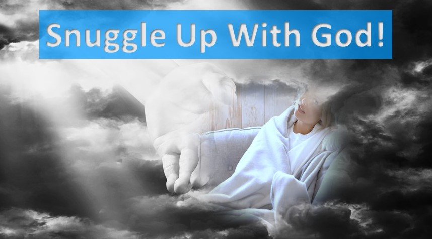 Snuggle Up With God