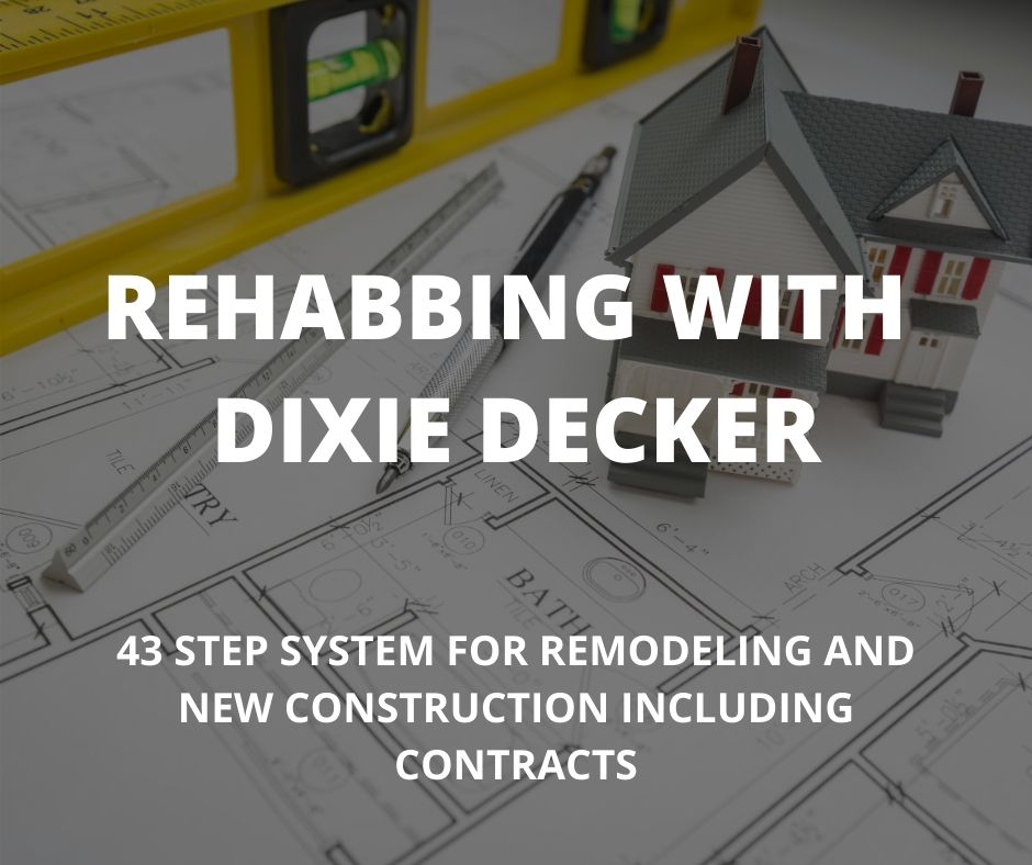 REHABBING WITH DIXIE DECKER 3