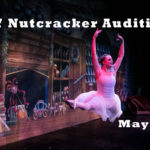 Nutcracker Auditions May 18th