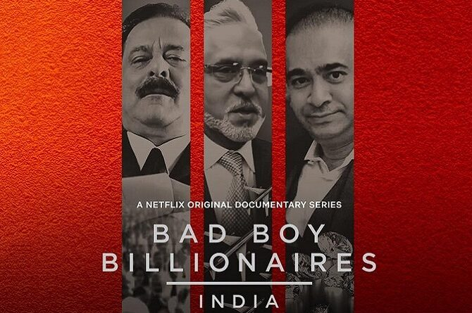 'Bad Boy Billionaires' Review: This Netflix Series Showcases The Audacity Of The White Collar Criminals In India