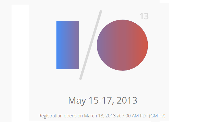 Registration for Google I/O 2013 Opens March 13th