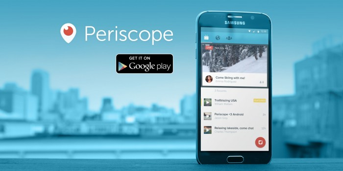 Broadcasting app Periscope is now Available on Android