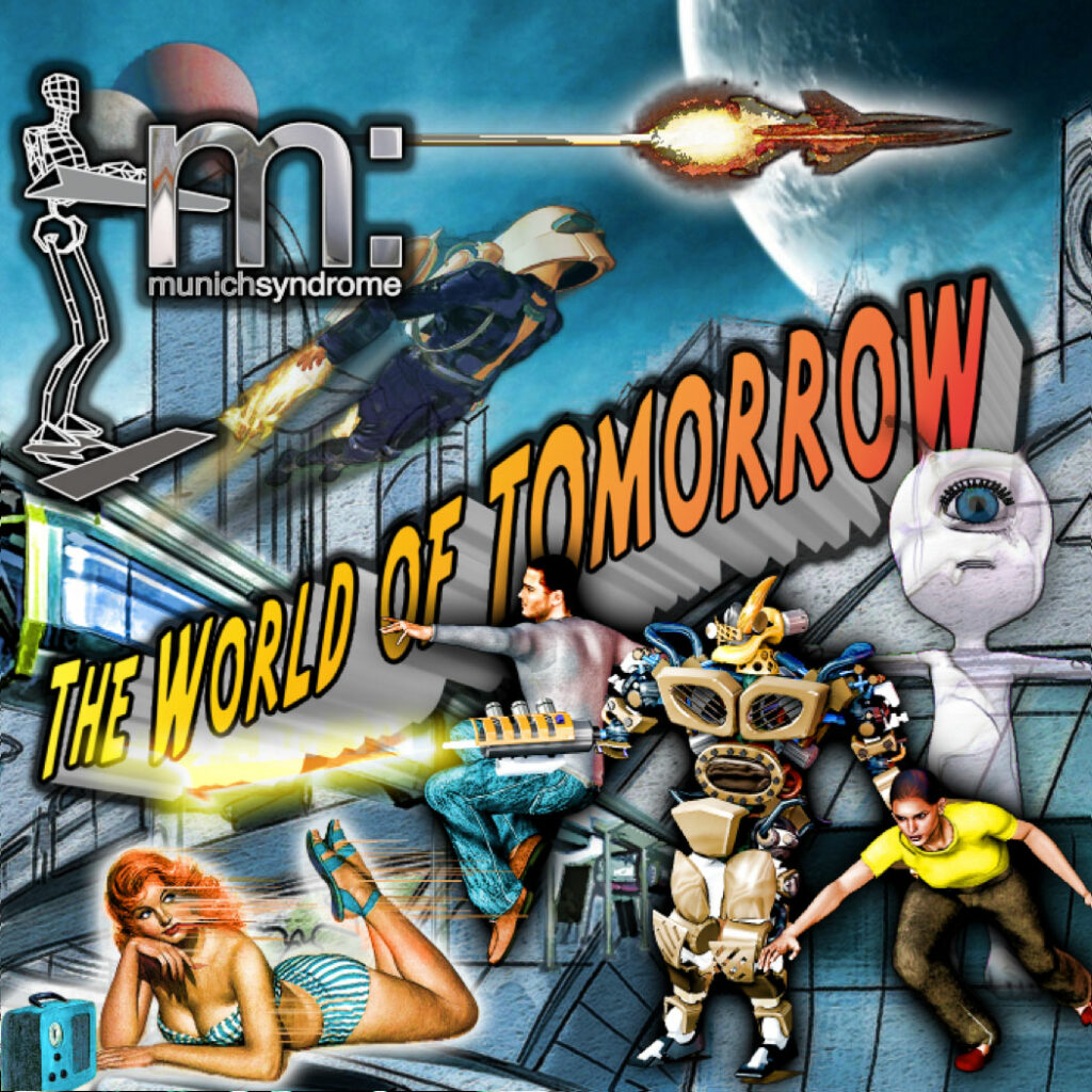 The World of Tomorrow by Munich Syndrome