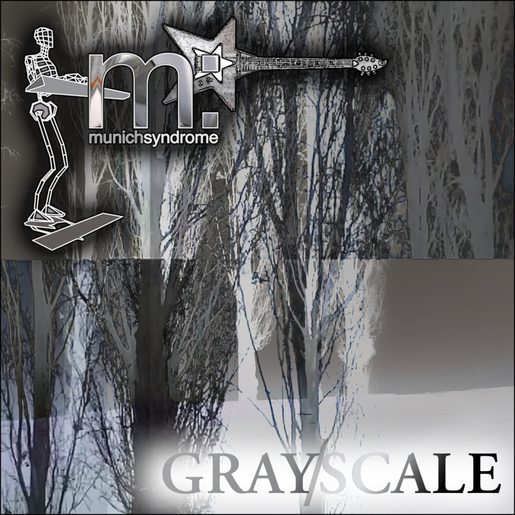 GRAY/SCALE - Munich Syndrome's latest release, available for pre-order at Amazon and ITunes. World-wide release April 3, 2020 on all major digital and streaming services!
