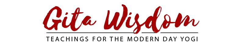 Gita Wisdom - Teachings for the Modern Day Yogi