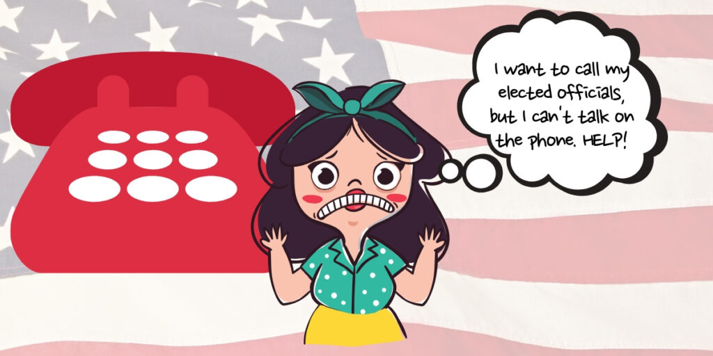 A cartoon girl with anxiety wants to call her elected officials but is scared to talk on the phone.