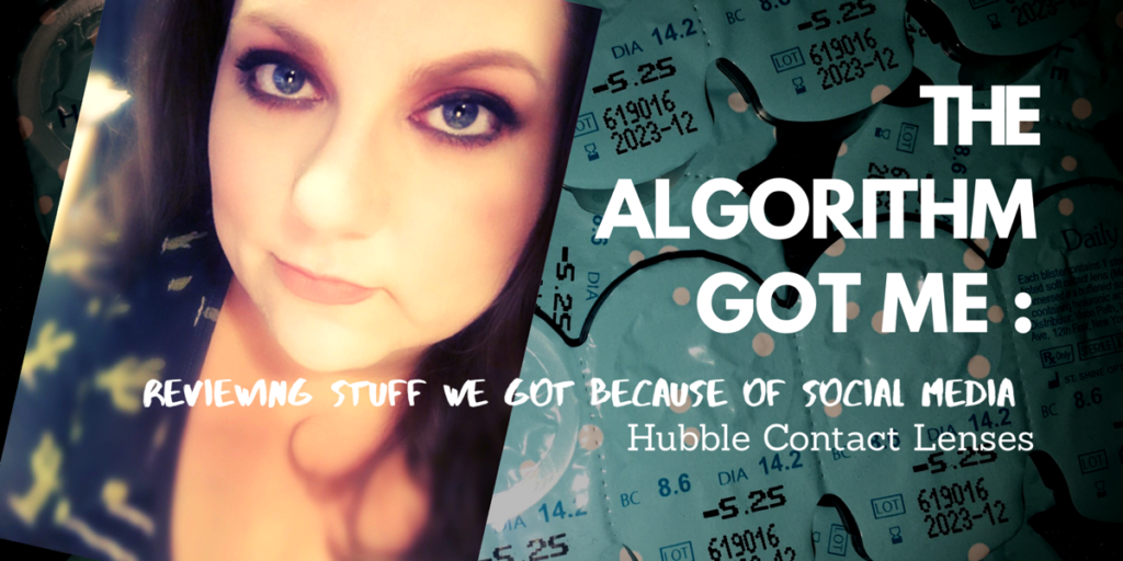 The Algorithm Got Me: Reviewing Stuff We Bought Because of Social Media – Hubble Contacts