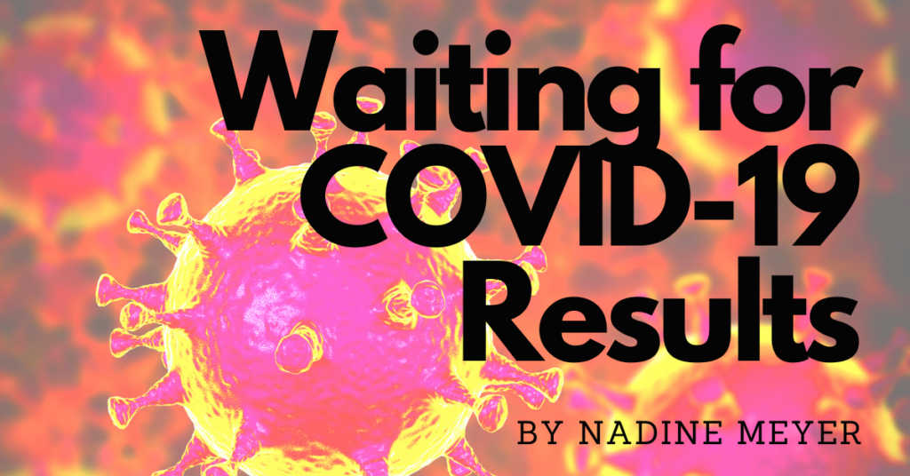 Waiting for COVID-19 Results