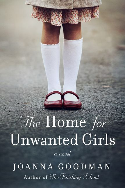 Book cover for The Home for Unwanted Girls by Joanna Goodman