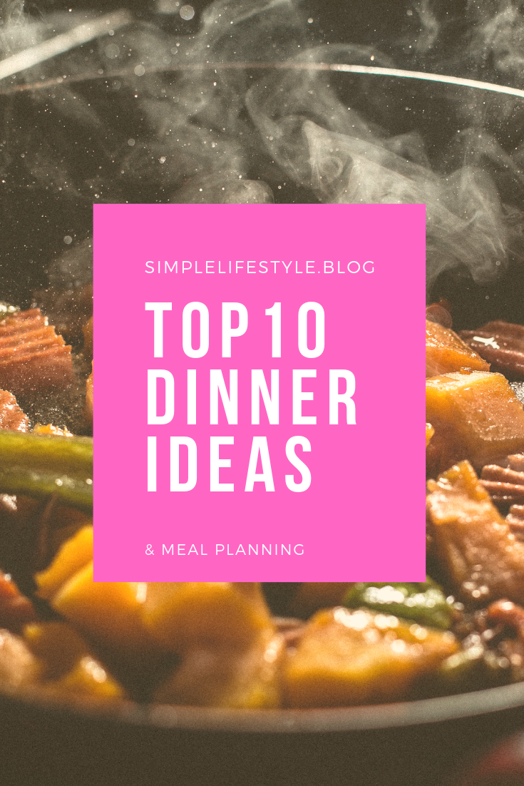 Top 10 Dinner Ideas & Meal Planning by Simple Lifestyle Blog