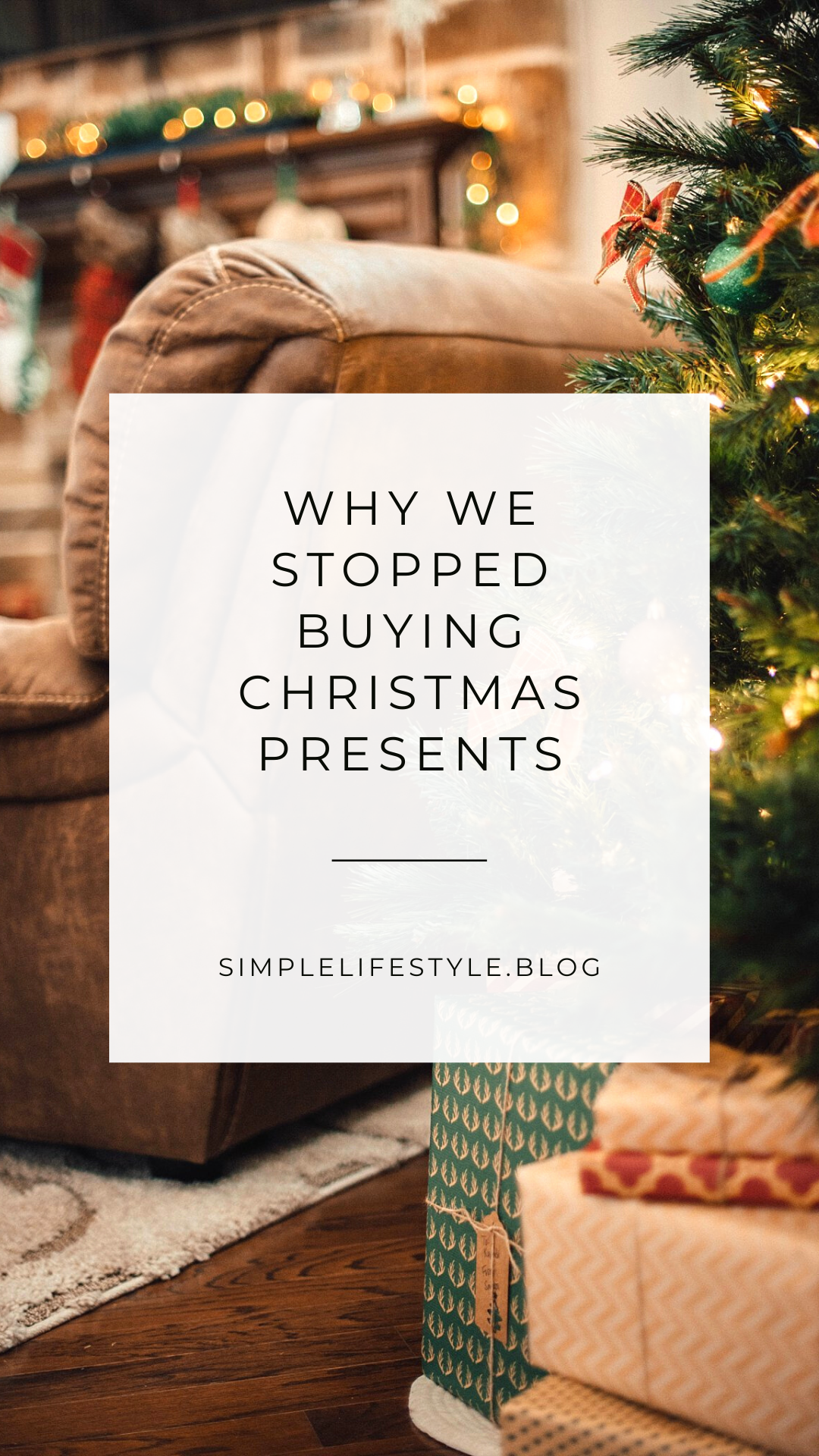 Why We Stopped Buying Christmas Presents by Simple Lifestyle Blog