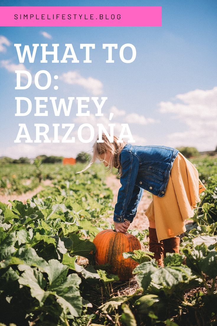 What to Do: Dewey, Arizona by Simple Lifestyle Blog