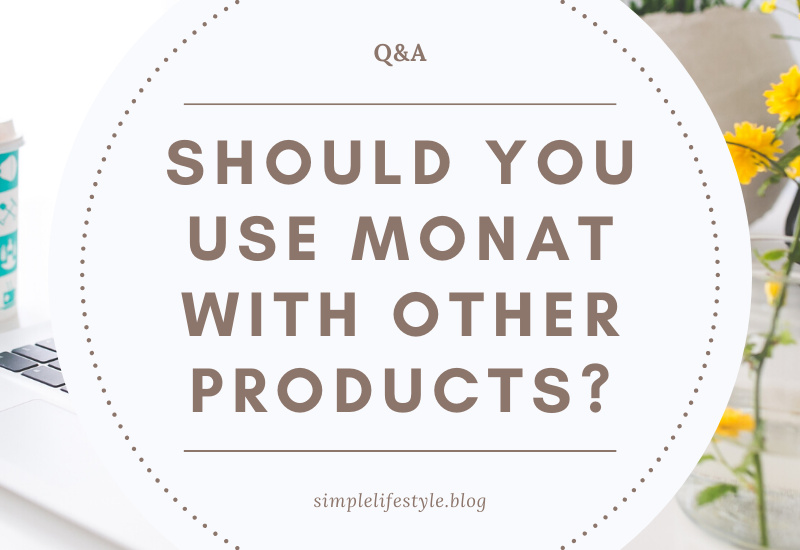 Should You Pair Other Products with Monat?