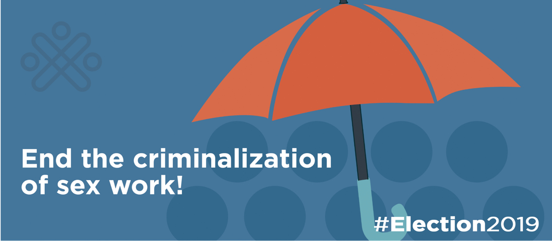 End the criminalization of sex work! #Election2019