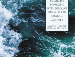 Divorcing Someone with Bipolar Disorder in Orange County California