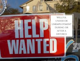 Willful Unemployment or Underemployment in California Divorce