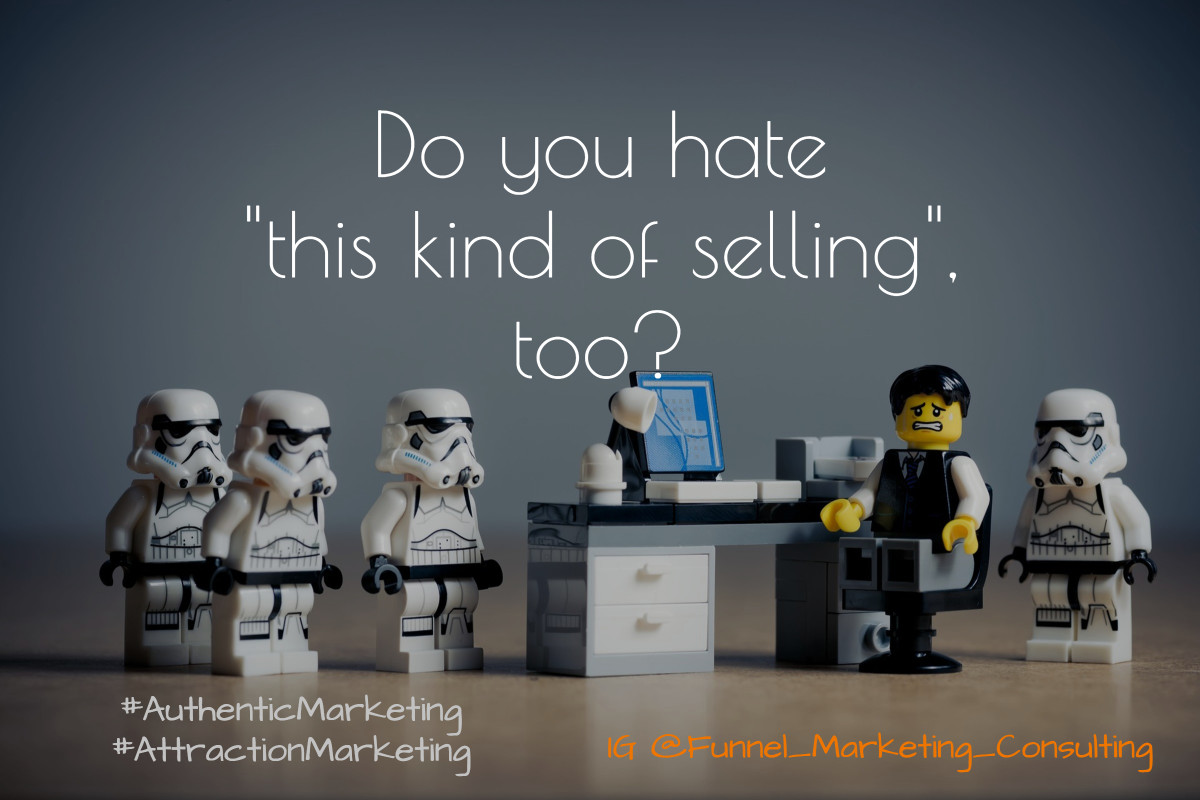 Do You Hate This Kind of Selling too? Funnel_Marketing_Consulting
