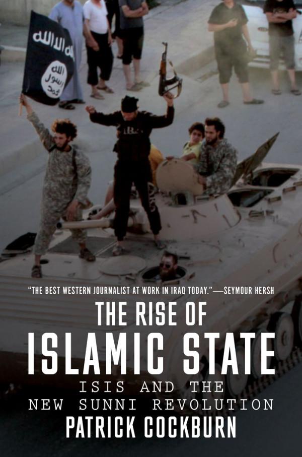The Rise of Islamic State Patrick Cockburn
