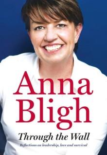 Through the Wall by Anna Bligh