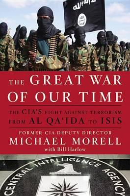The Great War of Our Time Michael Morell