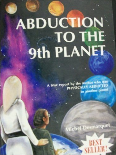 Abduction to the Ninth Planet by Michelle Desmarquet