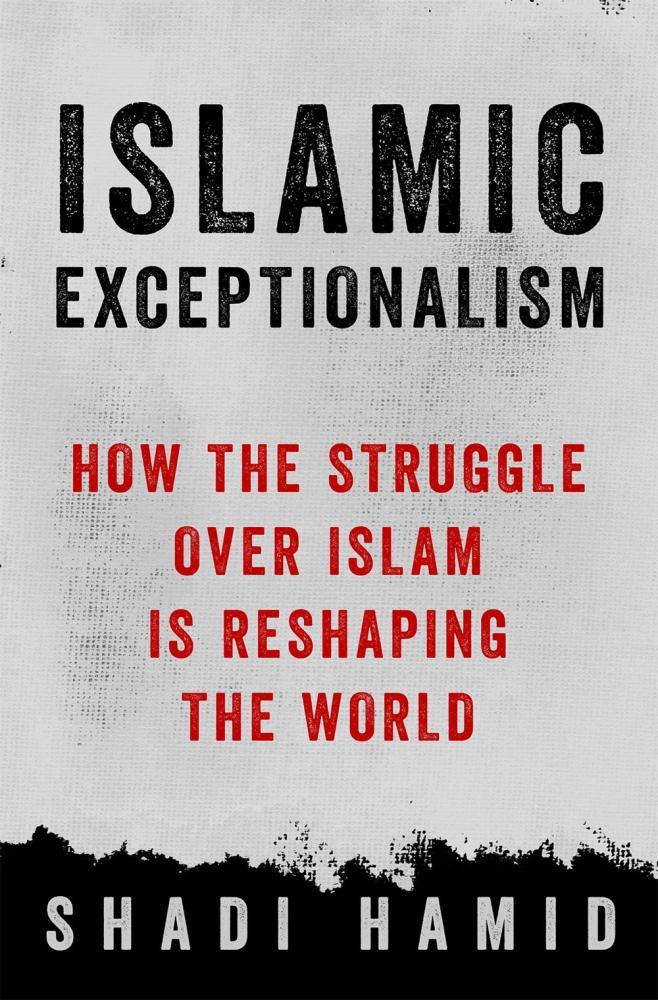 Islamic Exceptionalism Shadi Hamid