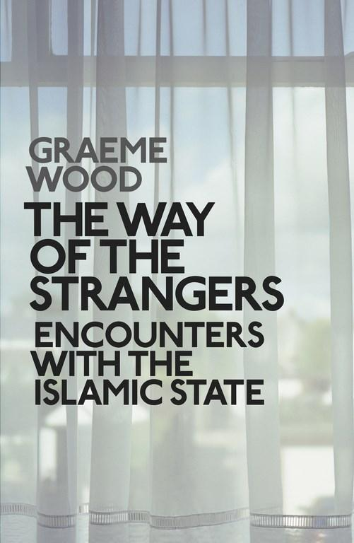 The Way of the Strangers Graeme Wood