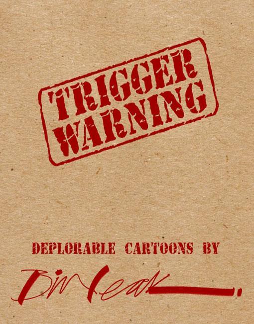 Trigger Warning by cartoonist Bill Leak