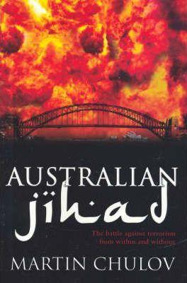 Australian Jihad Martin Chulov
