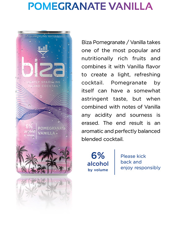 Pomegranate Vanilla lightly sparkling island cocktail. 6% alcohol by volume.