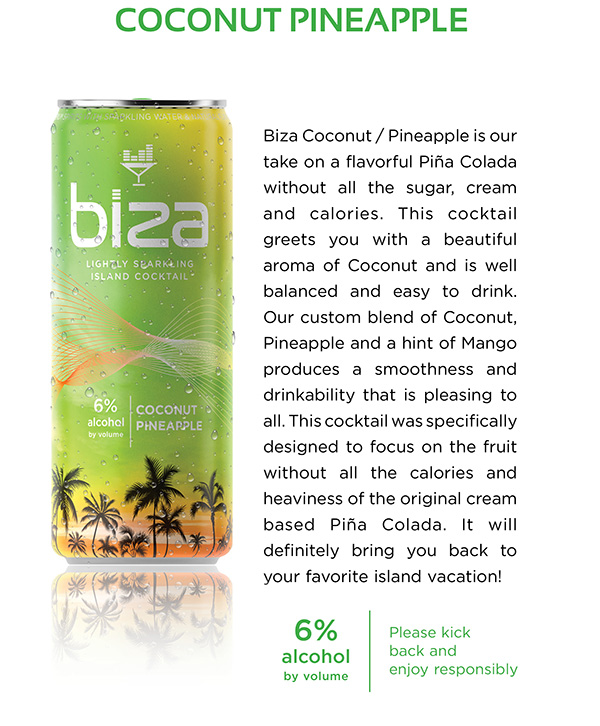 Coconut Pineapple lightly sparkling island cocktail. 6% alcohol by volume.