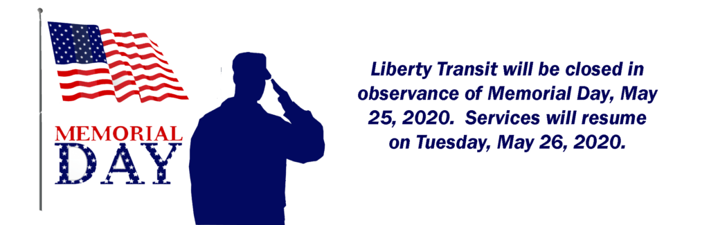 Liberty Transit will be closed on Memorial Day May 25, 2020
