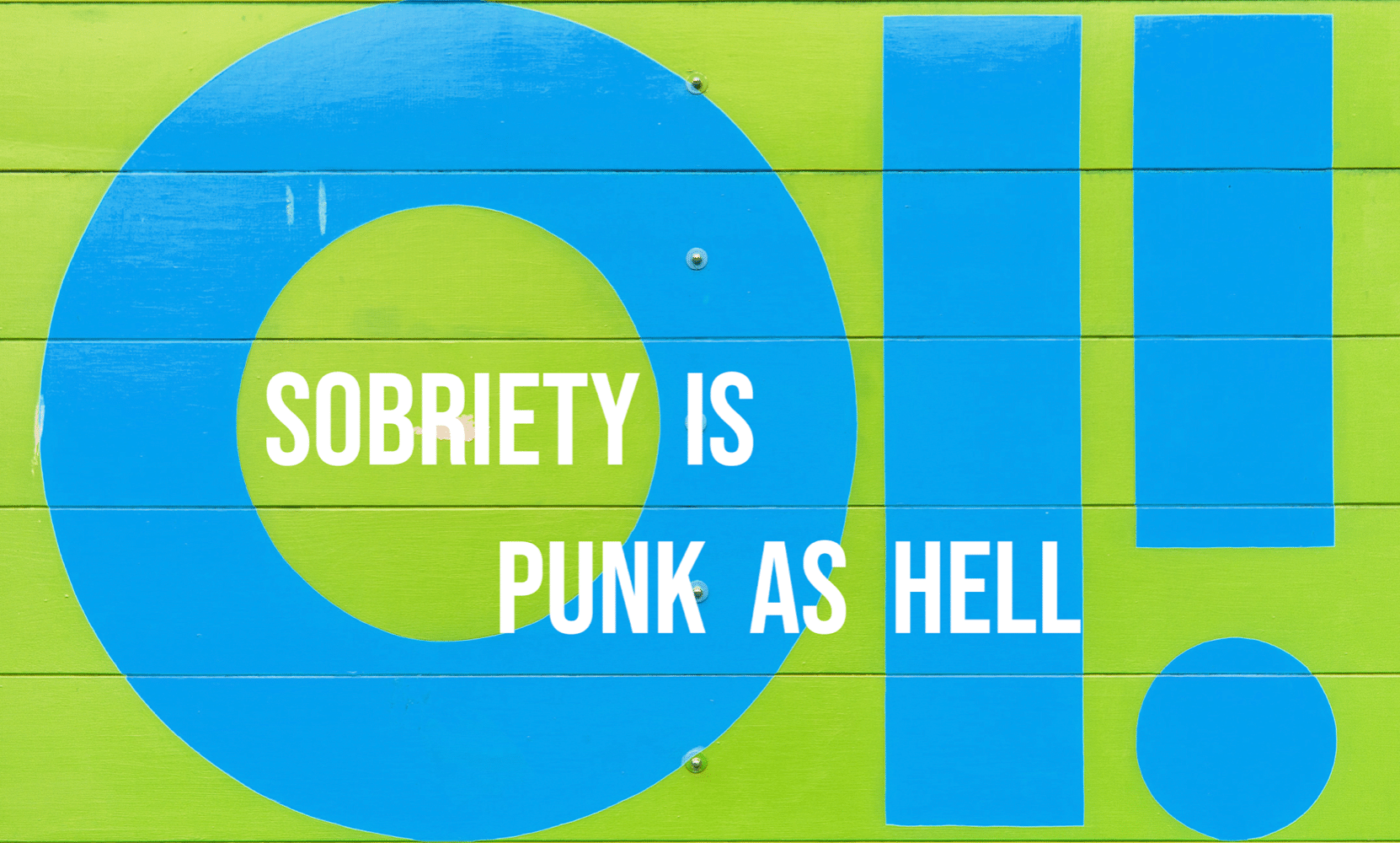 Sobriety Is Punk As Hell