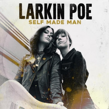 Larkin Poe Break Down Barriers With Standout Album 'Self Made Man'