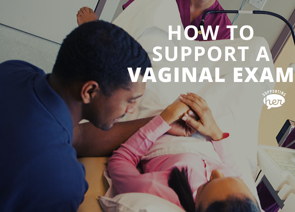 How to Support Your Partner During Vaginal Exams