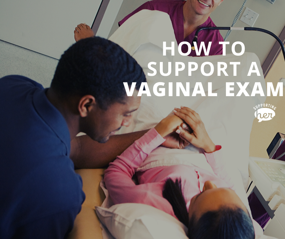 how to support a vaginal exam