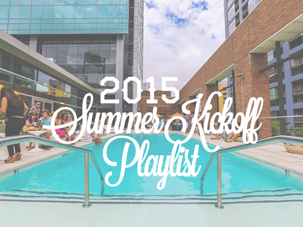 2015 Summer Kickoff Playlist