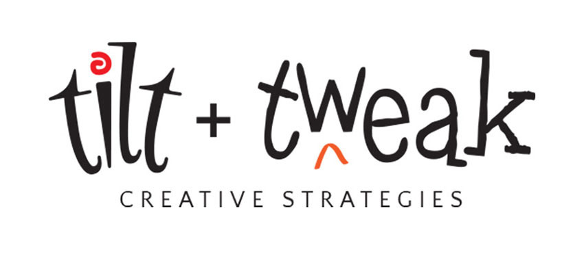TILT & TWEAK | CREATIVE STRATEGIES