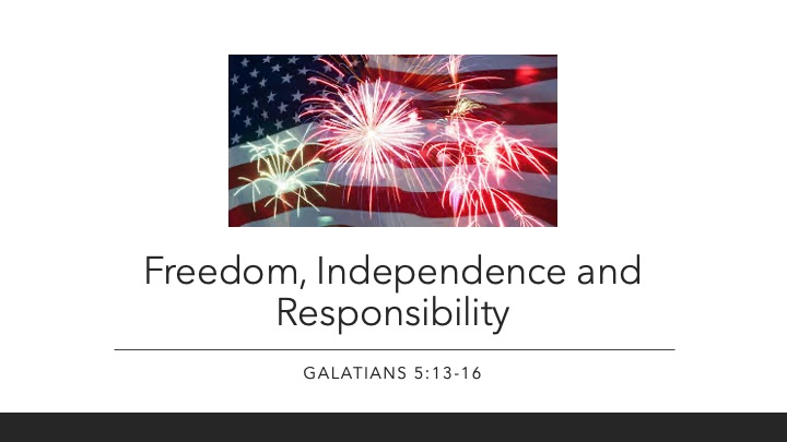 Freedom Independence and Responsibility
