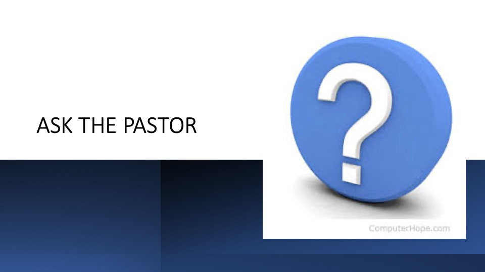 ASK THE PASTOR