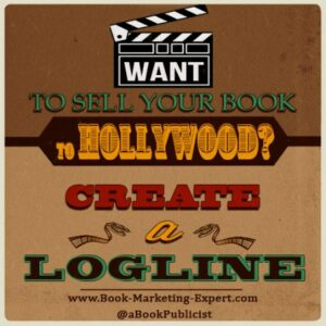 Hollywood Logline, Sell Your Book to Hollywood