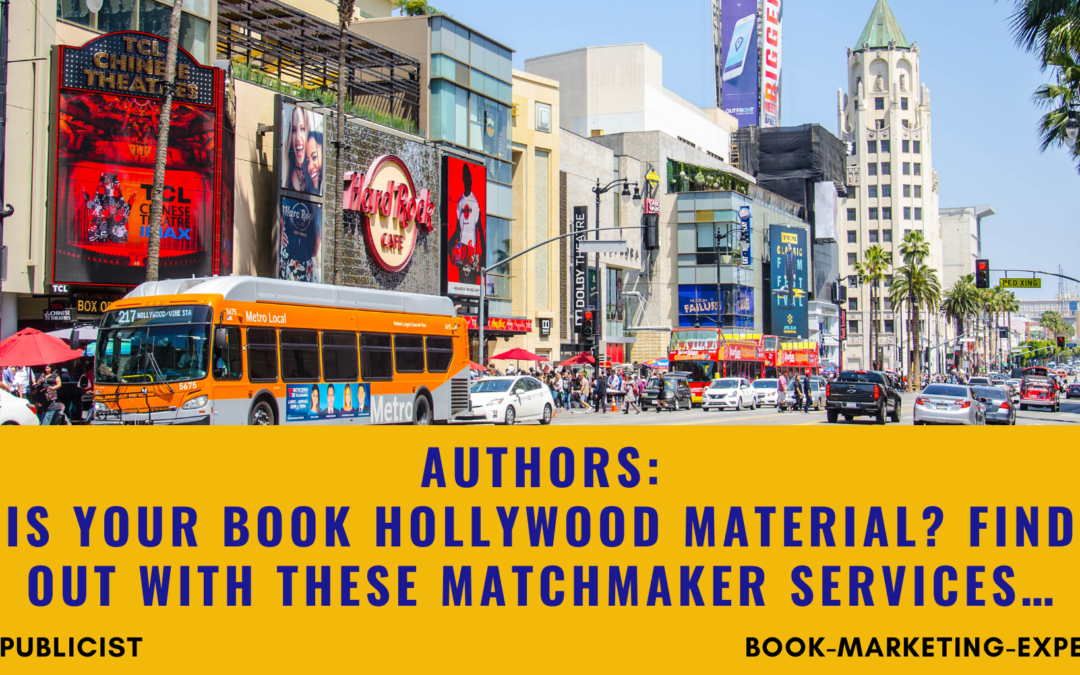 Authors Want Hollywood to Call?  Use These Matchmakers and Turn Your Book Into a MOVIE!