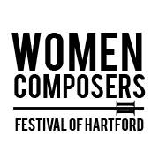 Women Composers Festival of Hartford 2017 Call for Scores and Papers