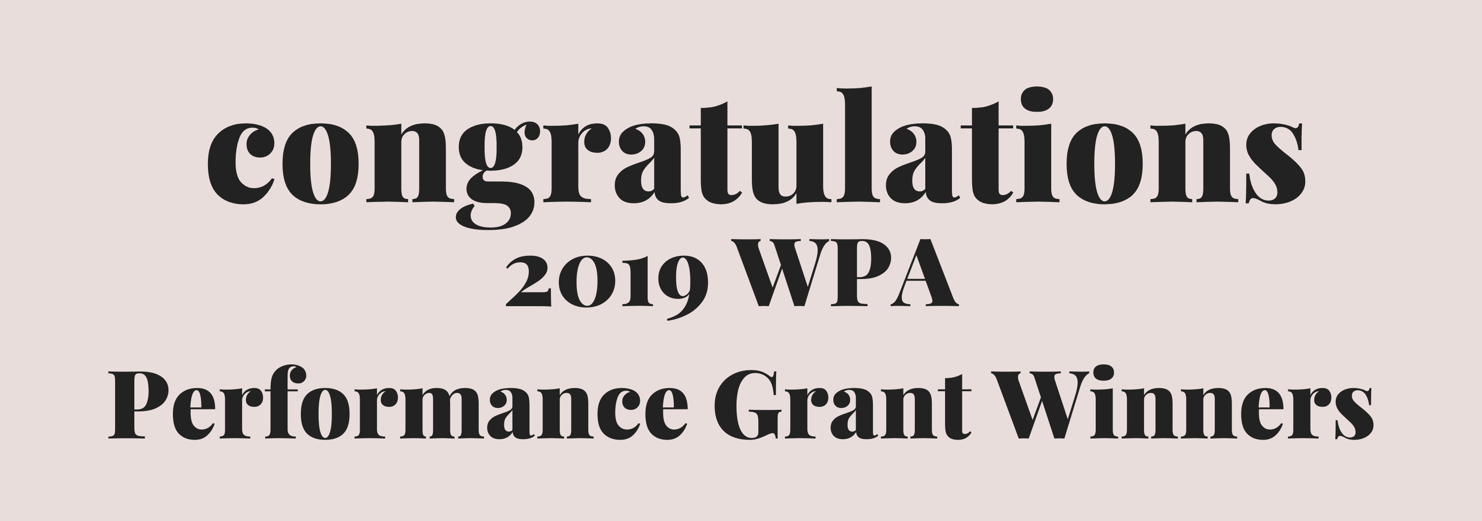 Congratulations to the 2019 WPA Grant Winners!