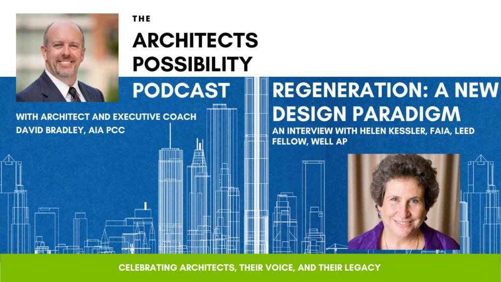David Bradley, AIA PCC interviews Helen Kessler, FAIA about regeneration as a new design paradigm