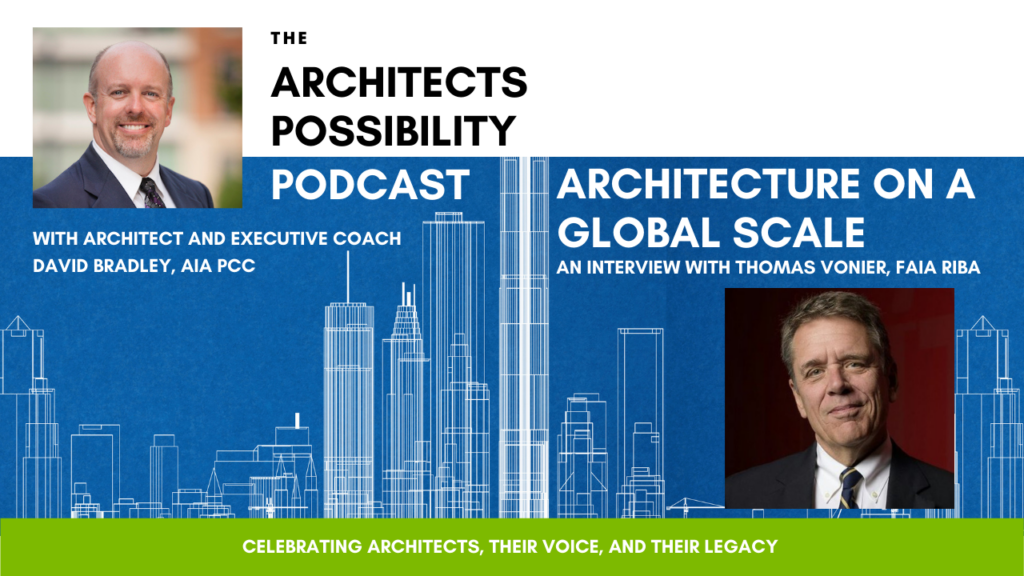Architect Tom Vonier and I take the pulse of the profession and the possibilities and challenges architects face globally.