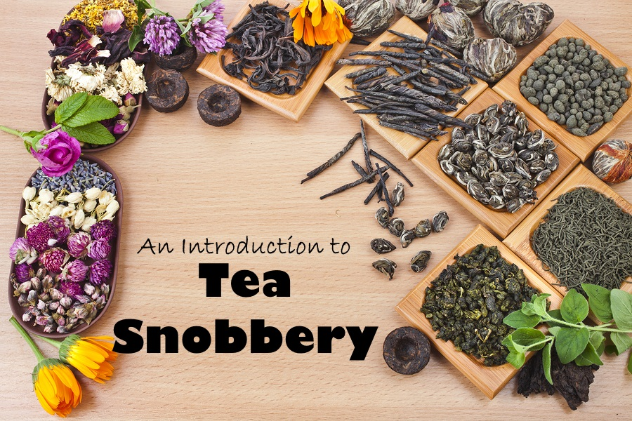 An Introduction to Tea Snobbery