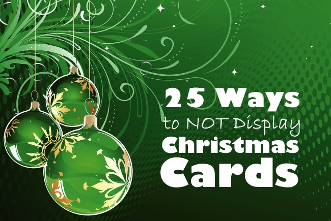 25 Ways to NOT Display Christmas Cards