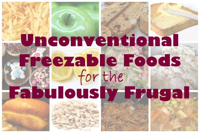 Foods you didn't know you could freeze for the Fabulously Frugal